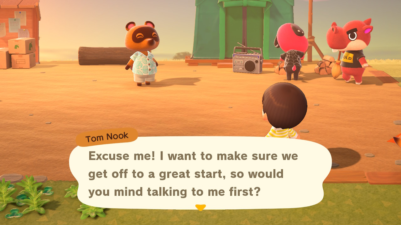 Tom Nook: Excuse me! I want to make sure you get off to a great start, so would you mind talking to me first?